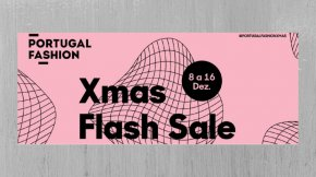 """XMAS FLASH SALE"" DO PORTUGAL FASHION"
