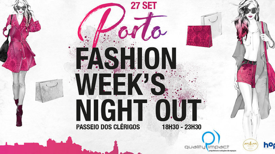 PORTO FASHION WEEK'S NIGHT OUT É JÁ DIA 27!